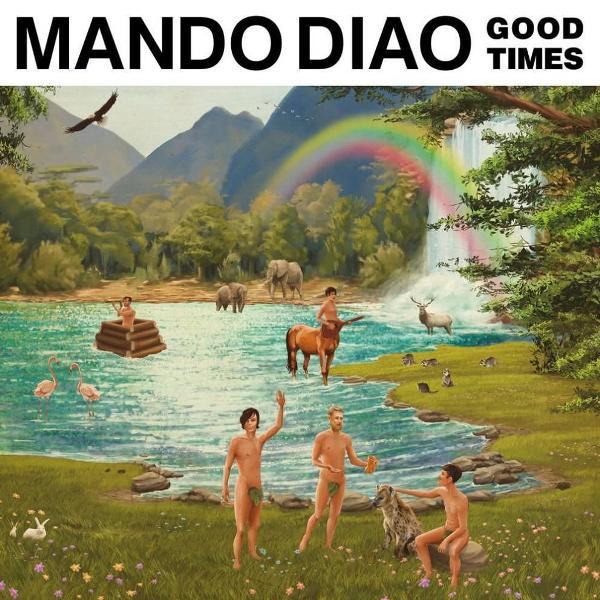 mando-diao-good-times-992x992